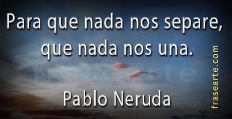 Citas efímeras de Pablo Neruda