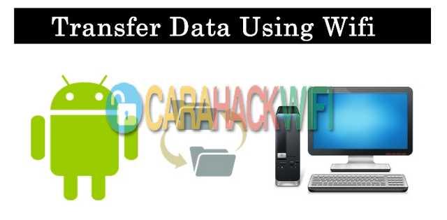 cara transfer data lewat jaringan wifi