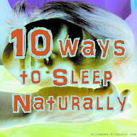 10 Ways to sleep Naturally, eileenas.blogspot.com