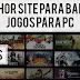 Melhor Site para Baixar Jogos para PC (2016)
