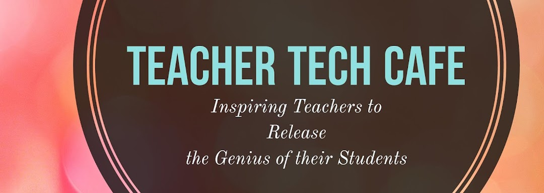 Teacher Tech Cafe