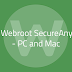INSTALLATION GUIDE FOR WEBROOT ANTIVIRUS ON WINDOWS AND MAC