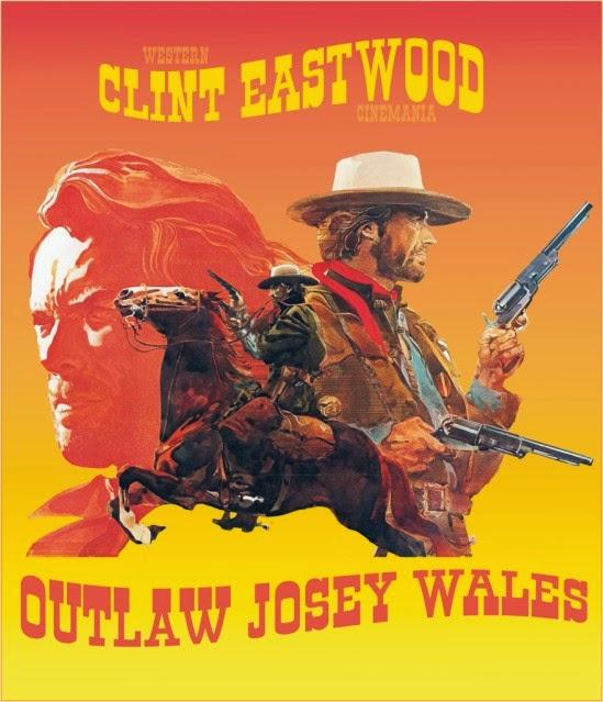 WESTERNCINEMANIA: JOSEY WALES, O FORA-DA-LEI – CLINT