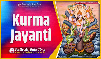 2024 Kurma Jayanti Date and Time, 2024 Kurma Jayanti Festival Schedule and Calendar