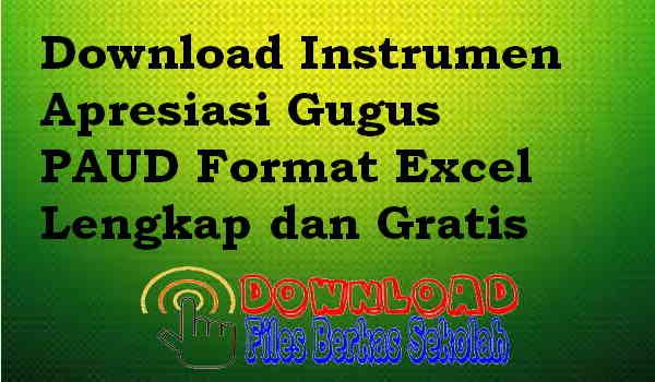 Download Instrumen Apresiasi Gugus PAUD Format Excel Lengkap dan Gratis