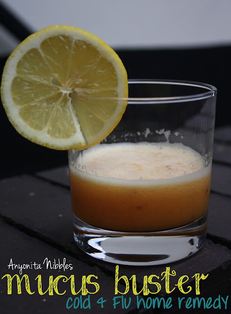 Mucus Buster Homemade Cold & Flu Remedy by Anyonita Nibbles