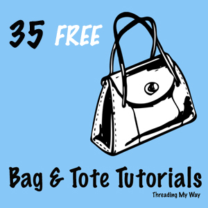 35 FREE Bag & Tote Tutorials ~ Threading My Way