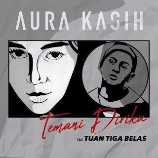 Lirik Lagu Aura Kasih - Temani Diriku ft. Tuan Tigabelas