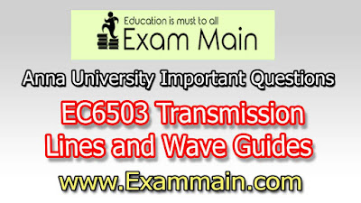 EC6503 Transmission Lines and Wave Guides | Important  Questions | Question bank | Syllabus | Model and Previous Question papers | Download PDF
