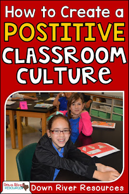 How to Create a Positive Classroom Culture by Down River Resources