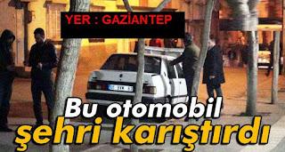 GAZİANTEPTE Şüpheli otomobil bomba paniğine neden oldu