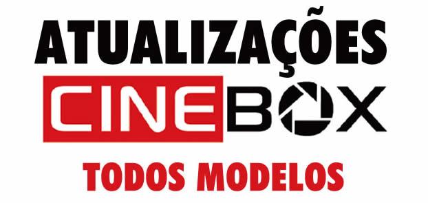 Últimas Atualizações Cinebox - Todos os Modelos - BROTHERS DO AZ