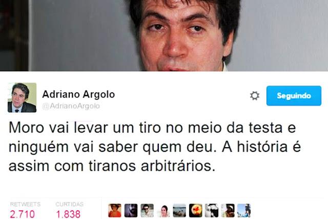 Advogado Petista, Adriano Argolo, Diz Que Moro Vai Levar Um Tiro no Meio da Testa