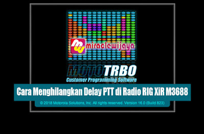 Cara Menghilangkan Delay PTT di Radio RIG XiR M3688