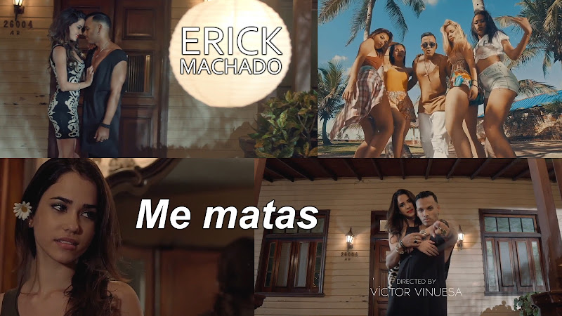 Erick Machado - ¨Me matas¨ - Videoclip - Dirección: Víctor Vinuesa (Vitiko). Portal del Vídeo Clip Cubano