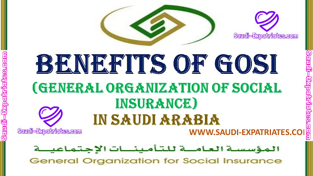 BENEFITS OF GOSI IN SAUDI ARABIA