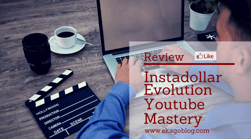 Review Instadollar Evolution Youtube Mastery
