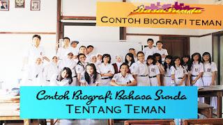 Kumpulan Contoh Biografi Bahasa Sunda Tentang Teman