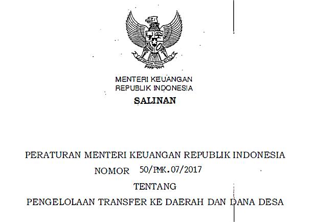 PMK RI Nomor 50/PMK.07/2017 Tentang Pengelolaan Transfer Ke Daerah dan Dana Desa