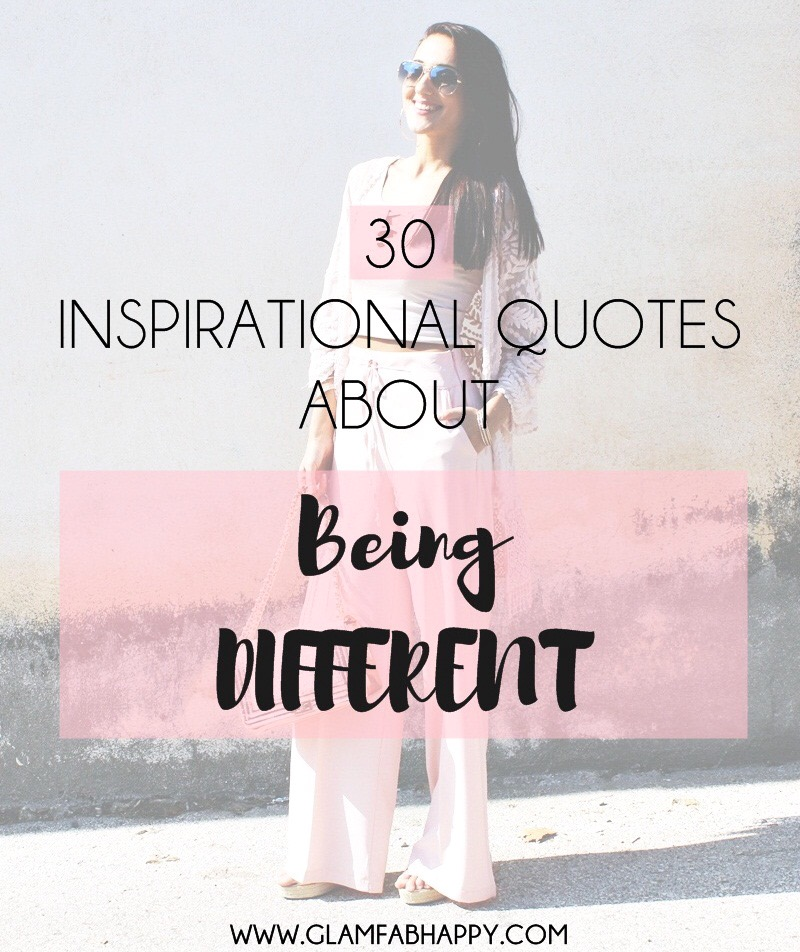 30 Inspirational Quotes about Being DIFFERENT authentic and feeling proud