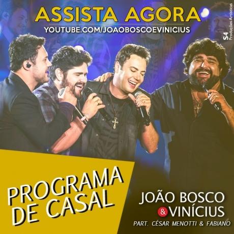 Programa de Casal – João Bosco e Vinicius part. César Menotti e Fabiano