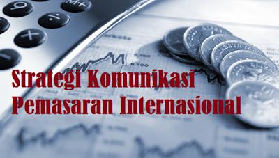 Strategi Komunikasi Pemasaran Internasional