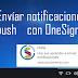 Envíar notificaciones push con OneSignal