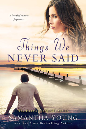 On My Radar: Things We Never Said (Hart's Boardwalk #3) by Samantha Young | About That Story