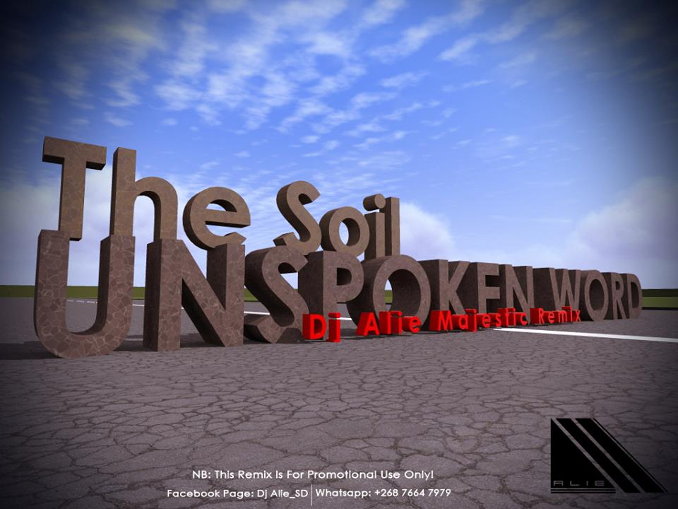 The Soil - Unspoken Word [Dj Alie Majestic ReMix] - Mp3 Downloads