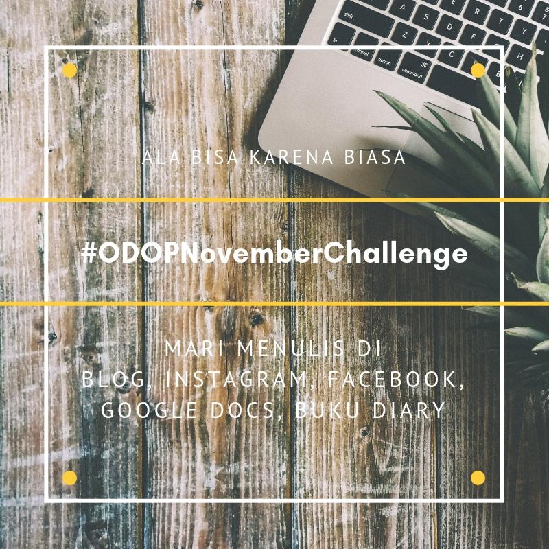 tantangan menulis #ODOPNovemberChallenge