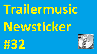 Trailermusic Newsticker 32 - Picture