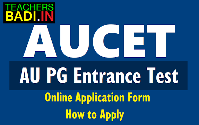 aucet,aupgcet 2019 online application form,how to apply,step by step online applying procedure,results,hall tickets,counselling dates,last date,exam date,user guide