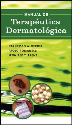 Terapéutica de dermatológica – Francisco A. Kerdel
