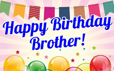 happy birthday wishes for brother, birthday quotes for brother,funny birthday wishes for brother