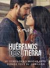 Huerfanos De Su Tierra telenovela