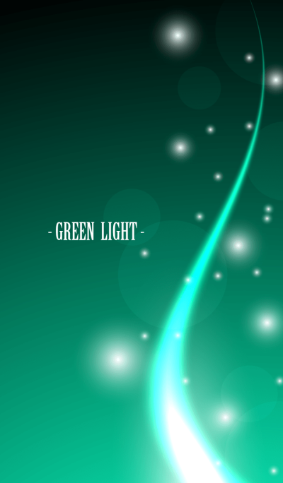 - GREEN LIGHT -