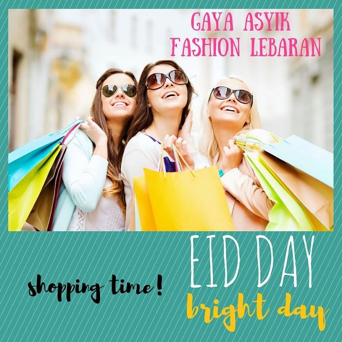 Eid Day, Bright Day : Gaya Asyik Fashion Lebaran