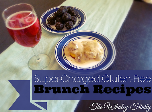 Gluten-Free Feature Friday: Super-Charged, Gluten-Free Brunch Recipes