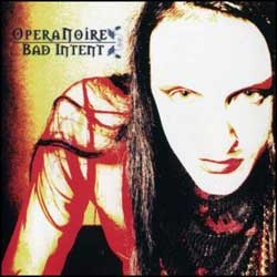 OperaNoire - Bad Intent
