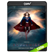 Supergirl (S03E13) HDTV 720p Audio Ingles 5.1 Subtitulada