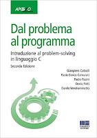 Dal problema al programma. Introduzione al problem-solving in linguaggio C