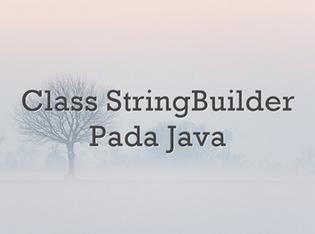 StringBuilder Class Java