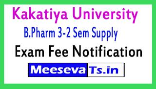 Kakatiya University B.Pharm 3-2 Sem Supply Exam Fee Notification