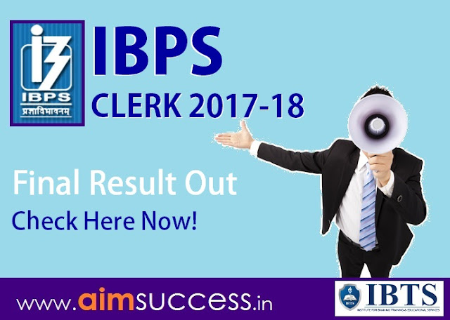 IBPS Clerk 2017-18 Final Result Out, Check Here Now!
