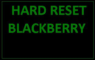 How to perform a hard reset on the Blackberry