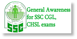 General awareness for SSC CGL, SSC CHSL, MTS and SO exams