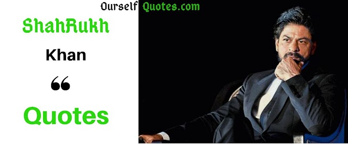 Shahrukh Khan Quotes in Hindi - OuSelfQuotes