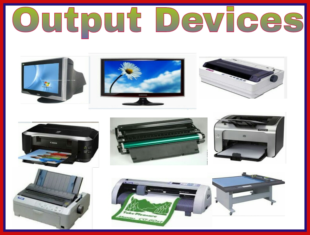 What Are Output Devices Monitor Printers Plotters Its