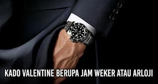 Kado Valentine Berupa Jam Weker atau Arloji, Supaya Pacar Kamu Enggak Lupa Waktu.