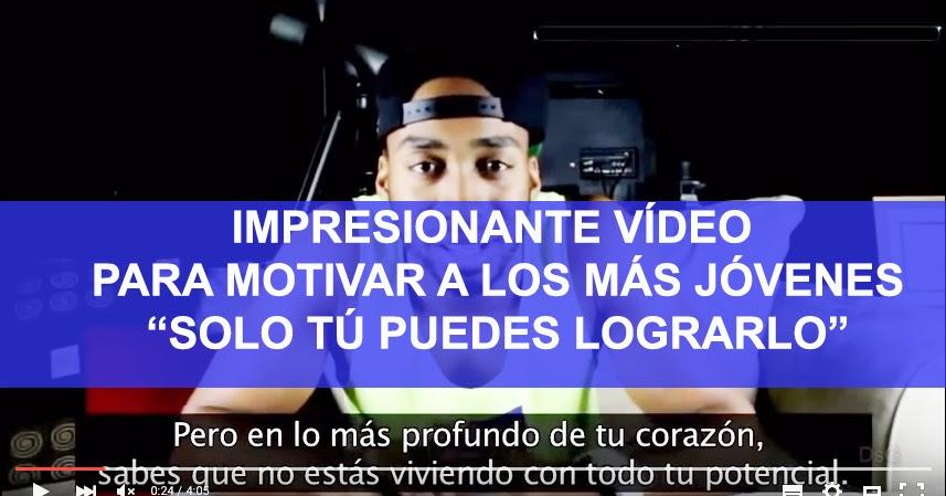 Impresionante vídeo para motivar a los más jóvenes.
